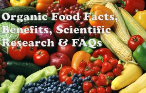 Organic Food Benefits, Facts, Scientific Research & FAQs